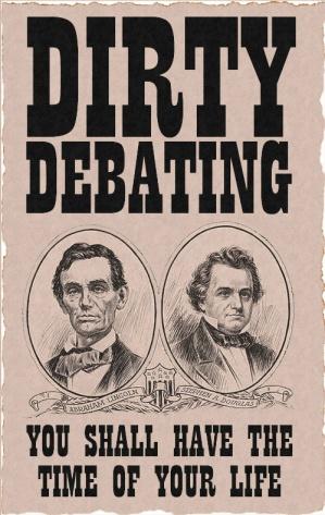 Lincoln Douglas Dirty Debate
